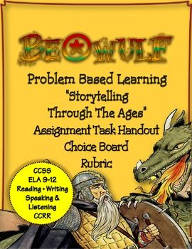 """Beowulf: Problem Based Learning Assessment:""""Storytelling Telling Through The Ages"""". Background handout, rubric, choice board. Final formative assessment for your Anglo Saxon / Beowulf unit."""