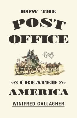 A history of the U.S. Post Office traces its origins and leaders and  describes its role