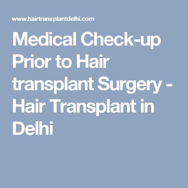 Medical Check-up Prior to Hair transplant Surgery - Hair Transplant in Delhi