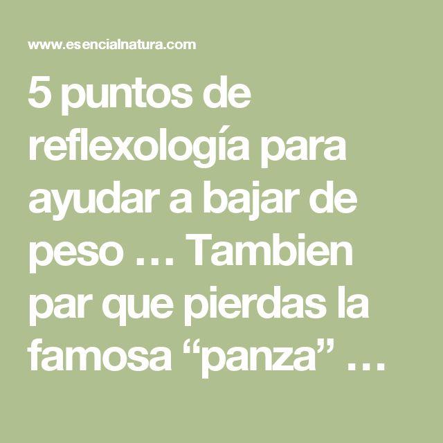"""5 puntos de reflexología para ayudar a bajar de peso … Tambien par que pierdas la famosa """"panza"""" …"""
