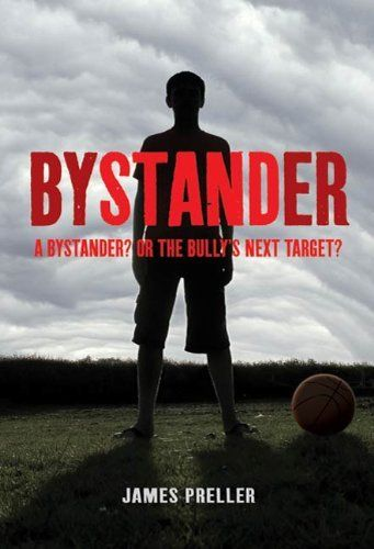 Bystander by James Preller. $5.76. 238 pages. Publisher: Feiwel & Friends; Reprint edition (April 1, 2010). Author: James Preller