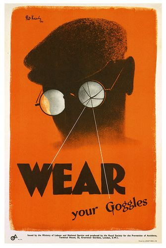"""Wear Your Goggles"", vintage WWII poster by Pat Keely, 1942."