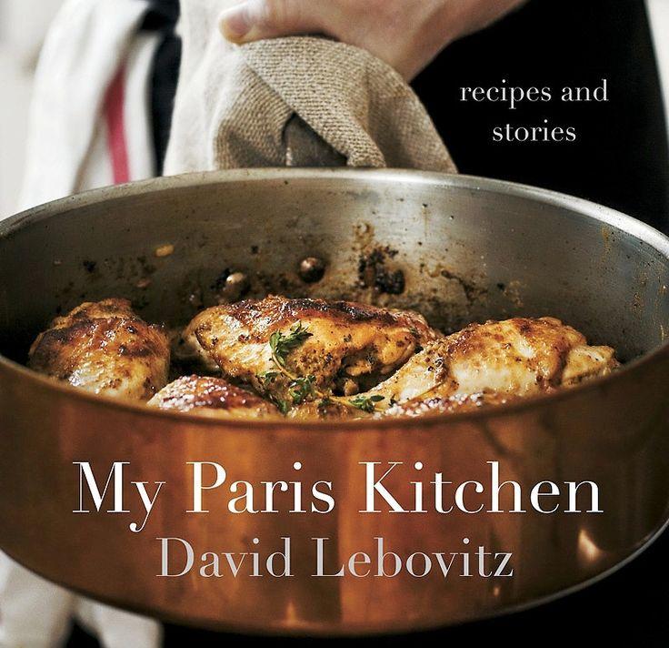 My Paris Kitchen: Recipes and Stories — David Leibovitz