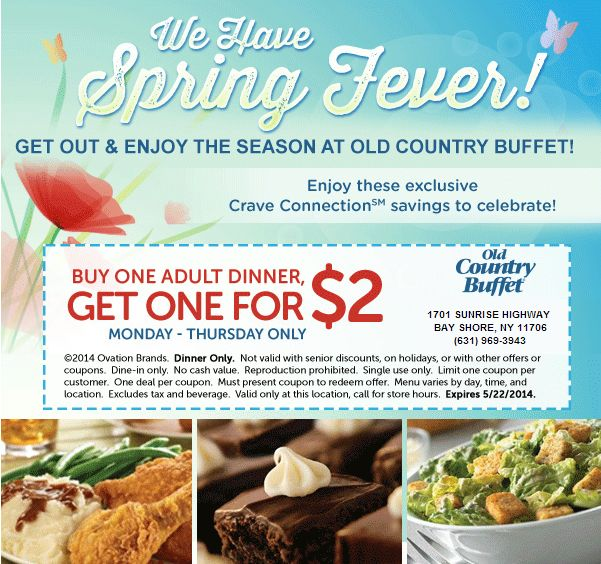 Buy One Adult Dinner, Get One For $2  Expires 5/22/2014 http://takecoupons.net/restaurantscoupons/item/old-country-buffet-coupons
