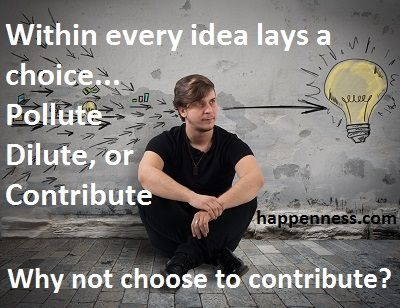What choice will you make?  http://happenness.com/the-choice-to-contribute/  #happenness.com