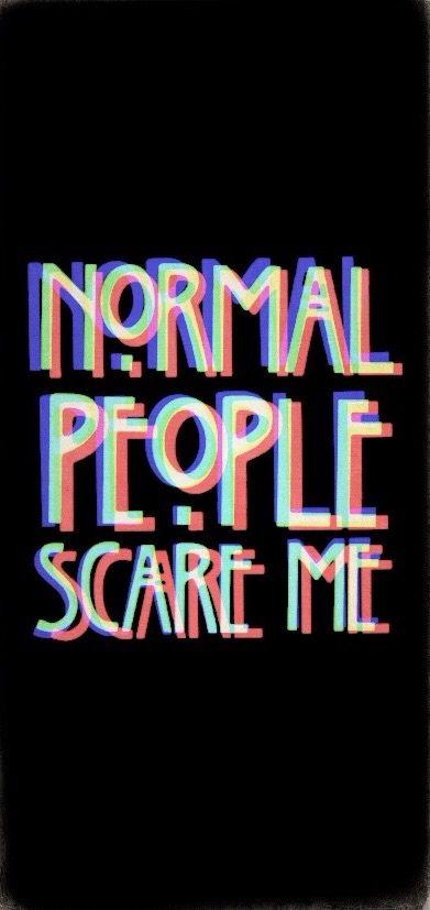 Normale Leute machen mir Angst
