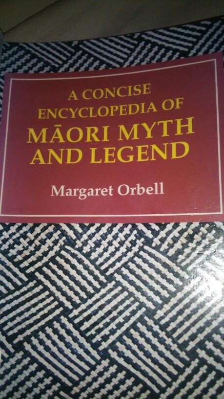 A concise encyclopaedia of Maori myth and legend - Margaret Orbell