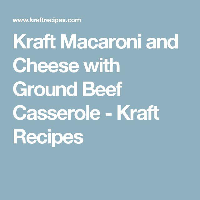 Kraft Macaroni and Cheese with Ground Beef Casserole - Kraft Recipes