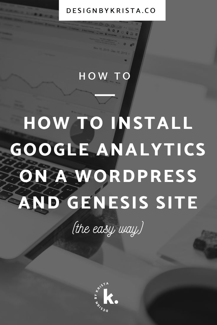 How To Install Google Analytics On A WordPress & Genesis Websit