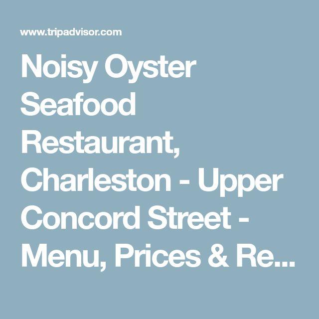 Noisy Oyster Seafood Restaurant, Charleston - Upper Concord Street - Menu, Prices & Restaurant Reviews - TripAdvisor