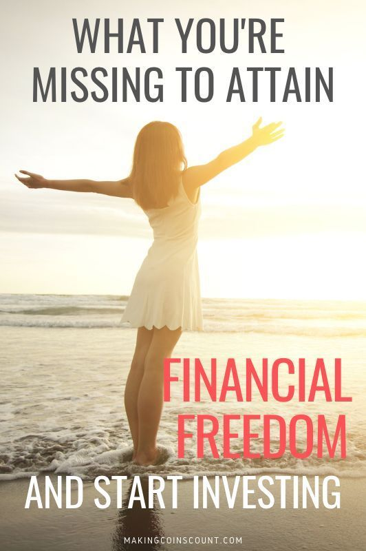 What you're missing to start investing and attain financial freedom