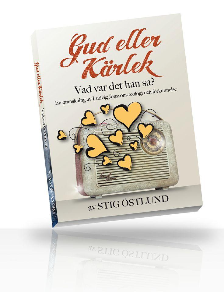 Gud eller Kärlek - Vad var det hans sa? En granskning av Ludvig Jönssons teologi och förkunnelse av Stig Östlund - http://www.vulkanmedia.se/butik/bocker/gud-eller-karlek-vad-var-det-hans-sa-en-granskning-av-ludvig-jonssons-teologi-och-forkunnelse-av-stig-ostlund/