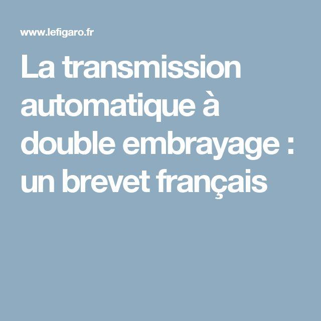 La transmission automatique à double embrayage: un brevet français