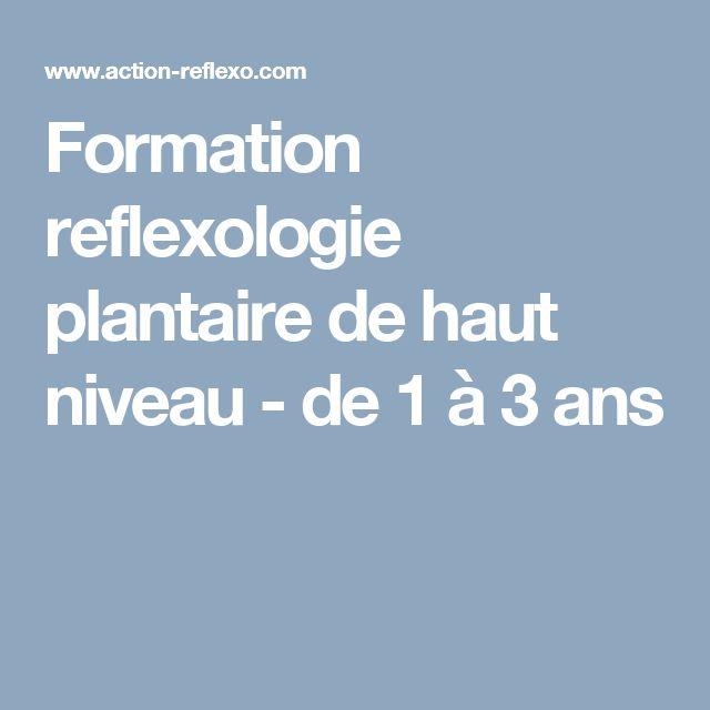 Formation reflexologie plantaire de haut niveau - de 1 à 3 ans