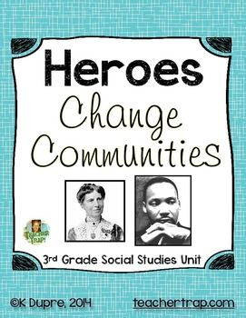 Heroes Change Communities Unit for 3rd Grade Social Studies!  In third grade, we spend a lot of time learning about communities so my purpose was to create some fun and engaging lessons to keep the content exciting for the kids.  This 2-4 week unit focuses on heroes and how heroes influence communities.