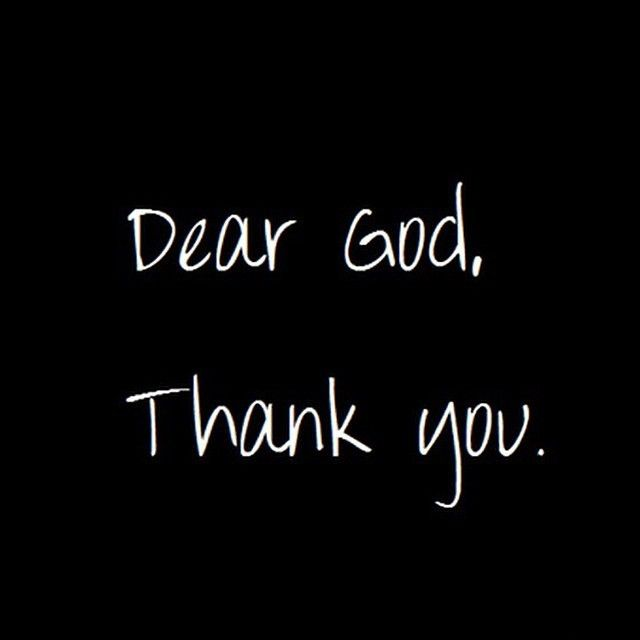 Dear God, Thank You................<3