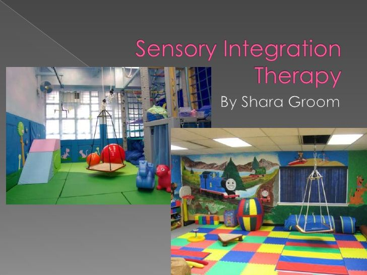 Sensory Integration Therapy by sharadello via slideshare