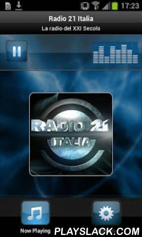 Radio 21 Italia  Android App - playslack.com , Plays Radio 21 Italia - ItalyRadio 21 Italia Music of all kinds, from all over the world, blues, rock, African, salsa, classical and more to discover, but also live events. And then address books, sports and culture, even in a foreign language. Stay tuned.