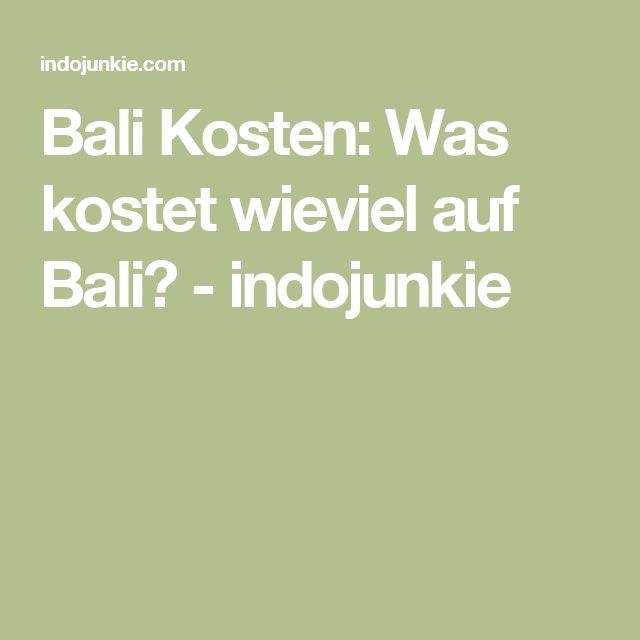 Bali Kosten: Was kostet wieviel auf Bali? - indojunkie