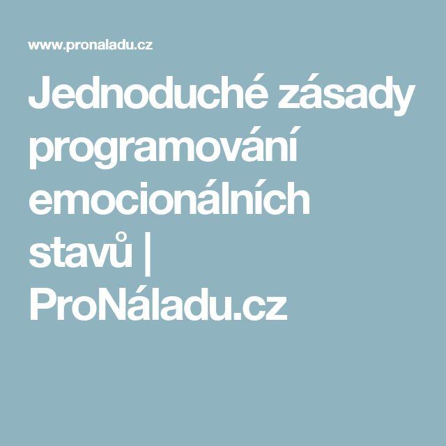 Jednoduché zásady programování emocionálních stavů   ProNáladu.cz