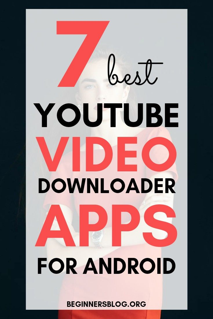 7 Best Youtube Video Downloader Apps For Android Youtube Video