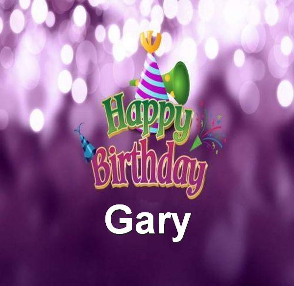 Happy Birthday Gary Happy Birthday