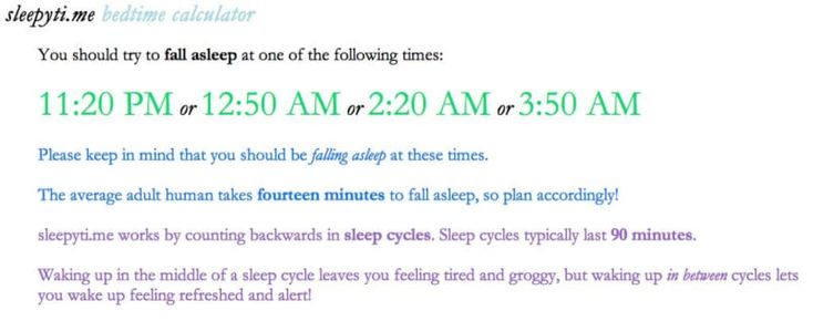 This calculator will tell you exactly what time to go to bed based on natural sleep cycles. Get your Z's here.