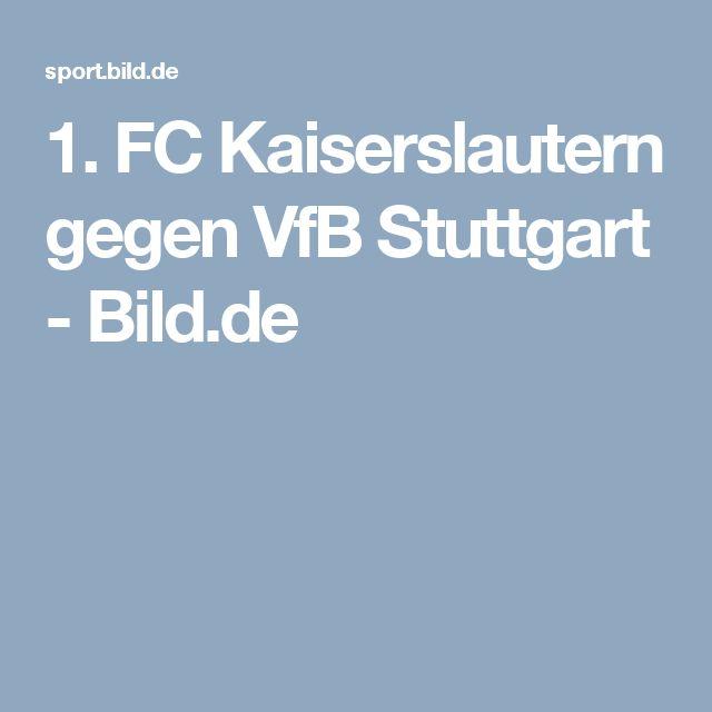 1. FC Kaiserslautern gegen VfB Stuttgart     -  Bild.de