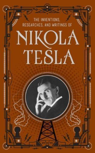 *New Leatherbound* THE INVENTIONS, RESEARCHES AND WRITINGS OF NIKOLA TESLA | Books, Nonfiction | eBay!