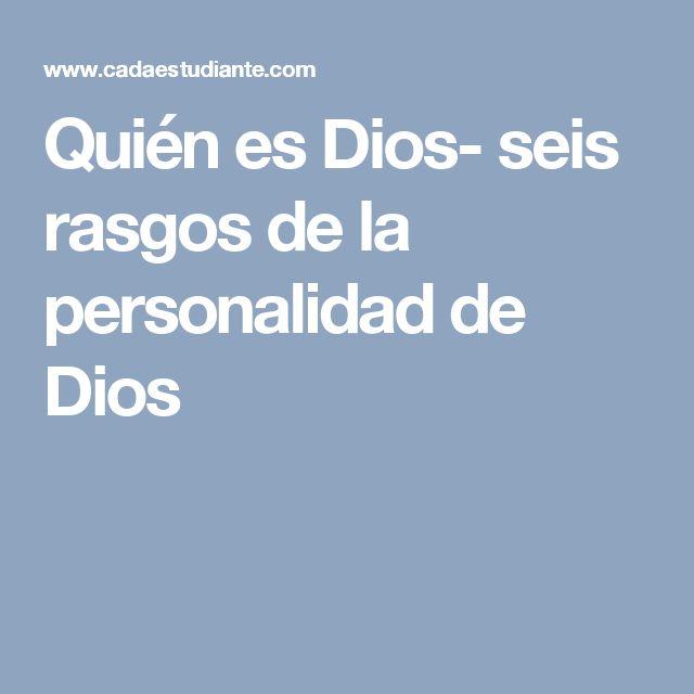 Quién es Dios- seis rasgos de la personalidad de Dios