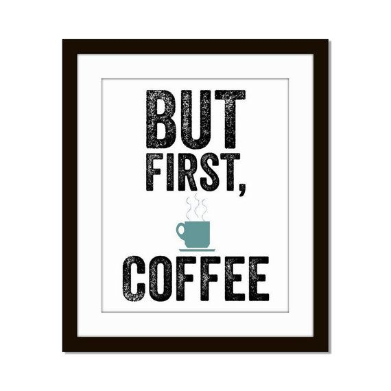Inspirational Home - Office Decor 'But First Coffee' 8X10 Custom Color Print Wall Art