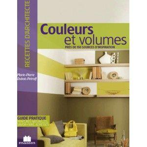 Couleurs et volume : un livre indispensable avant de peindre ou repeindre ses murs, pour bien comprendre l'importance du choix des couleurs et ses conséquences sur l'espace et la luminosité de la pièce. http://www.massin.fr/852-couleurs-et-volume-9782707206381.html