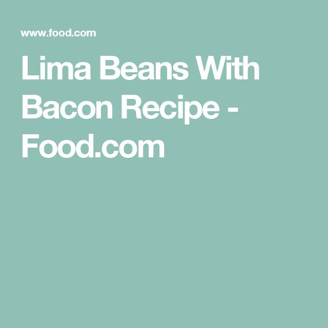 Lima Beans With Bacon Recipe - Food.com
