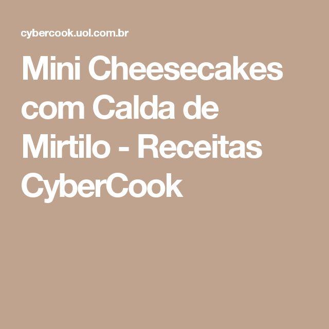 Mini Cheesecakes com Calda de Mirtilo - Receitas CyberCook