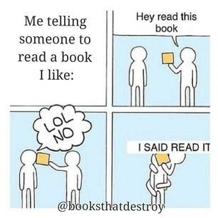 if I tell you to read a book. and I than give my book. you better read the book