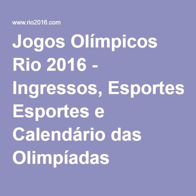 Jogos Olímpicos Rio 2016 - Ingressos, Esportes e Calendário das Olimpíadas