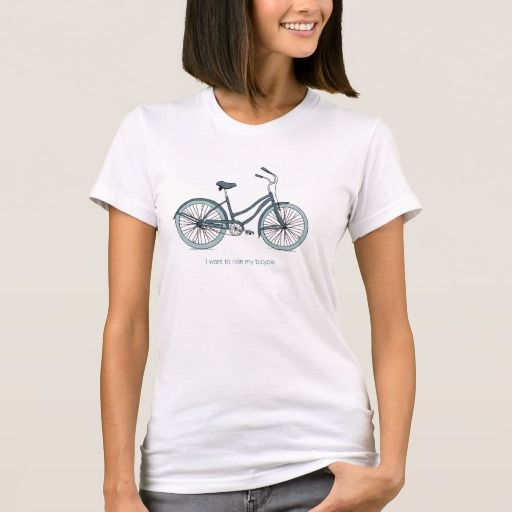 I want to ride my bicycle. Trendy Teal T-Shirt on Zazzle @zazzle #zazzle #bicycle #biking #tshirt #shirt #clothes #fashion #style #accessory #accessories #women #men #teal #cool #sweet #awesome #nice #shop #shopping #buy #sale #look #blog #blogging #text #font #word
