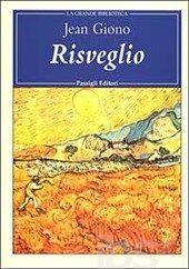 """""""Risveglio"""" - J. Giono. La bibbia del """"mondo nuovo""""."""