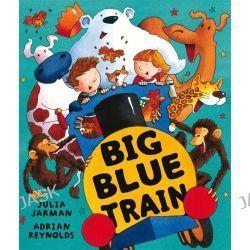 Big Blue Train By Julia Jarman, 9781846164361., Literatura dziecieca <JASK>
