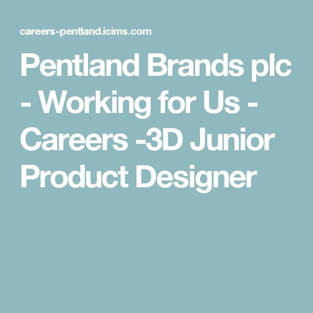 Pentland Brands plc - Working for Us - Careers -3D Junior Product Designer