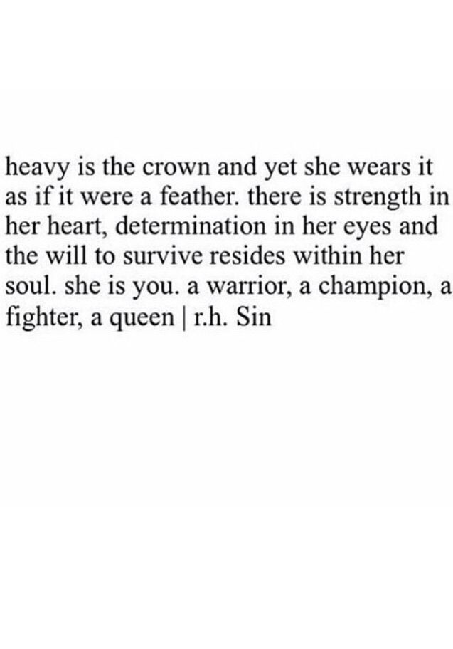 She is a warrior, a champion, a fighter, a queen