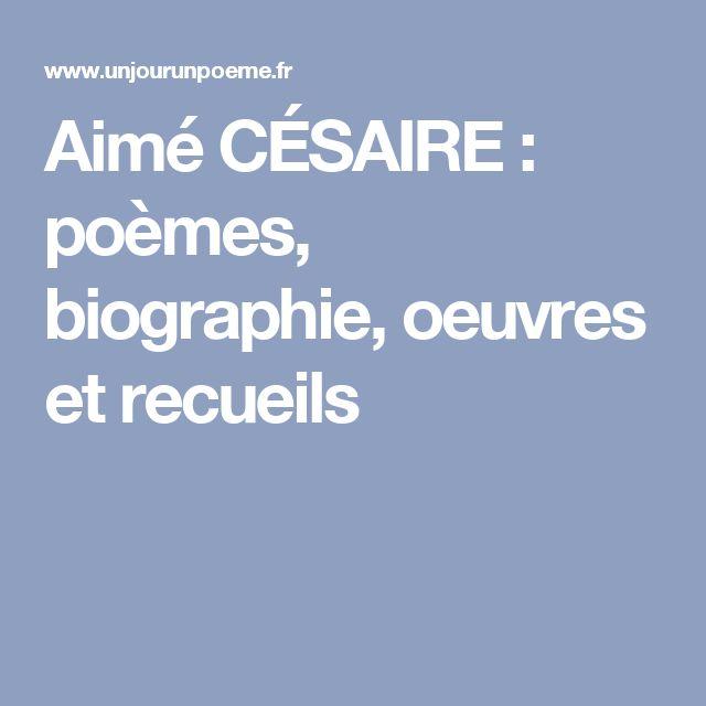 Aimé CÉSAIRE : poèmes, biographie, oeuvres et recueils