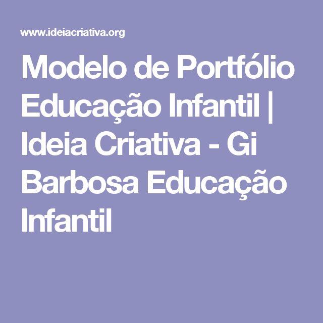 Modelo de Portfólio Educação Infantil   Ideia Criativa - Gi Barbosa Educação Infantil