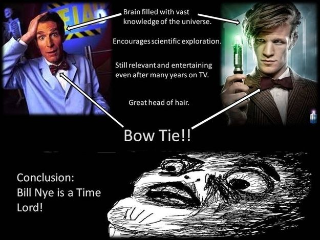 Bill Nye is a Timelord: Elementary Science, Friends, Doctors Whovian, Bows Ties, The Doctors, Timelord, Funny, Bill Nye, Time Lord