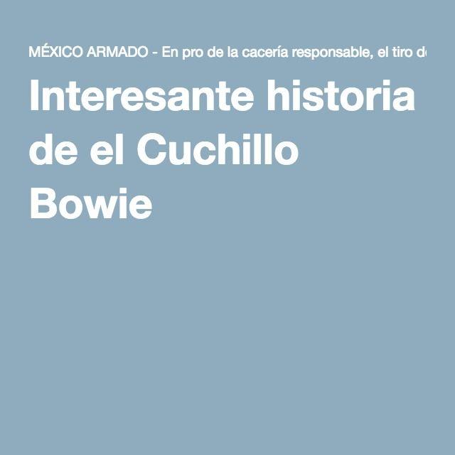 Interesante historia de el Cuchillo Bowie