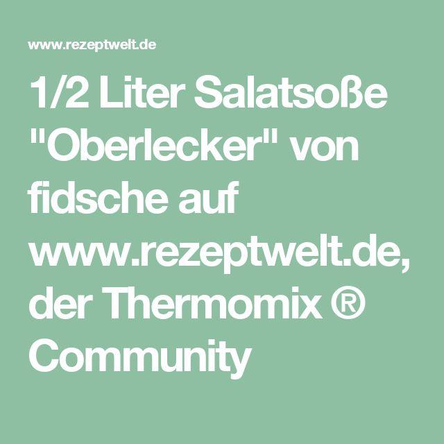 """1/2 Liter Salatsoße """"Oberlecker"""" von fidsche auf www.rezeptwelt.de, der Thermomix ® Community"""