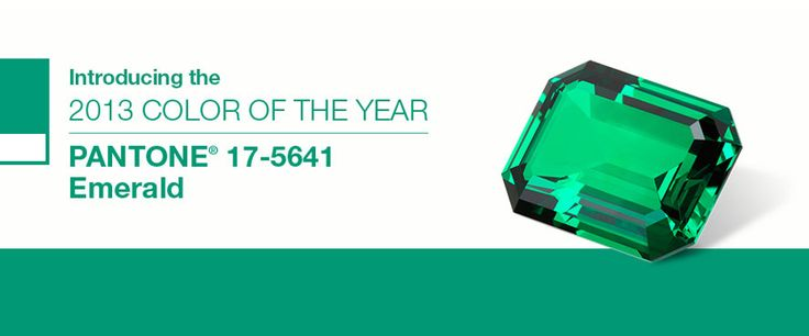 Pantone 17-5641 Emerald, a lively, radiant, lush green, is the Color of the Year for 2013.