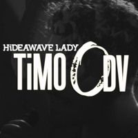 - Hideawave Lady by TiMO ODV on SoundCloud