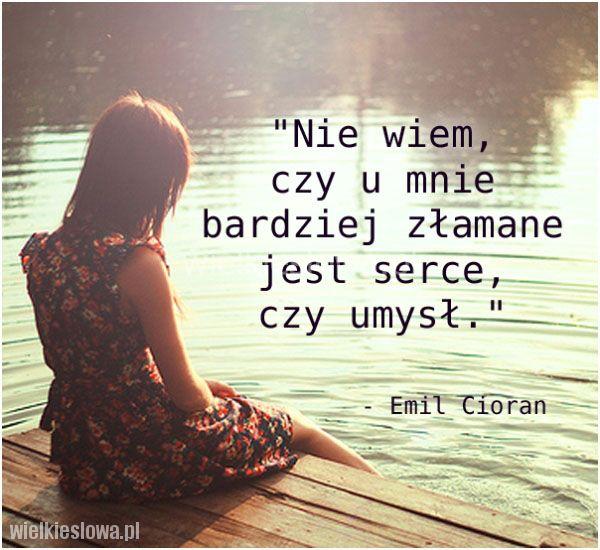 Nie wiem, czy u mnie bardziej złamane... #Cioran-Emil,  #Alkohol-i-nałogi, #Serce