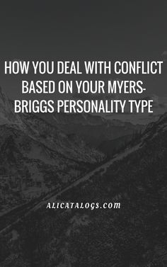 How you deal with conflict based on your Myers-Briggs